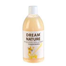 "Пена для ванн ""Dream Nature""  Ваниль 1 л"