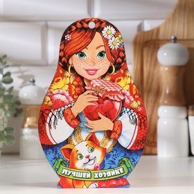 """Доска разделочная сувенирная """"Матрёшка"""", лучшей хозяйке, 14,9×23см"""