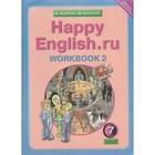 Счастливый английский. 7 класс. Рабочая тетрадь. Часть 2. Кауфман К. И., Кауфман М. Ю.
