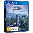 Игра для Sony PlayStation 4 Aven Colony