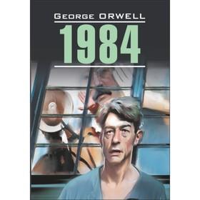 1984 (неадаптированный текст на английском языке). Оруэлл Дж.