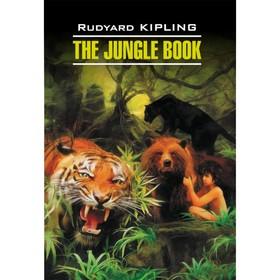 Книга джунглей (неадаптированный текст на английском языке). Киплинг Р.