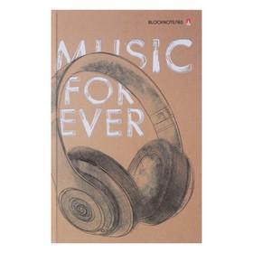 Блокнот А5, 160 листов, твёрдая обложка MUSIC FOREVER, глянцевая ламинация