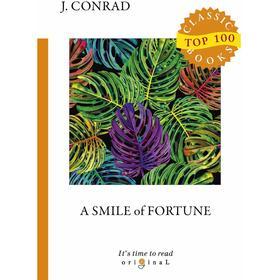 A Smile of Fortune = Улыбка фортуны: на английском языке. Conrad J.