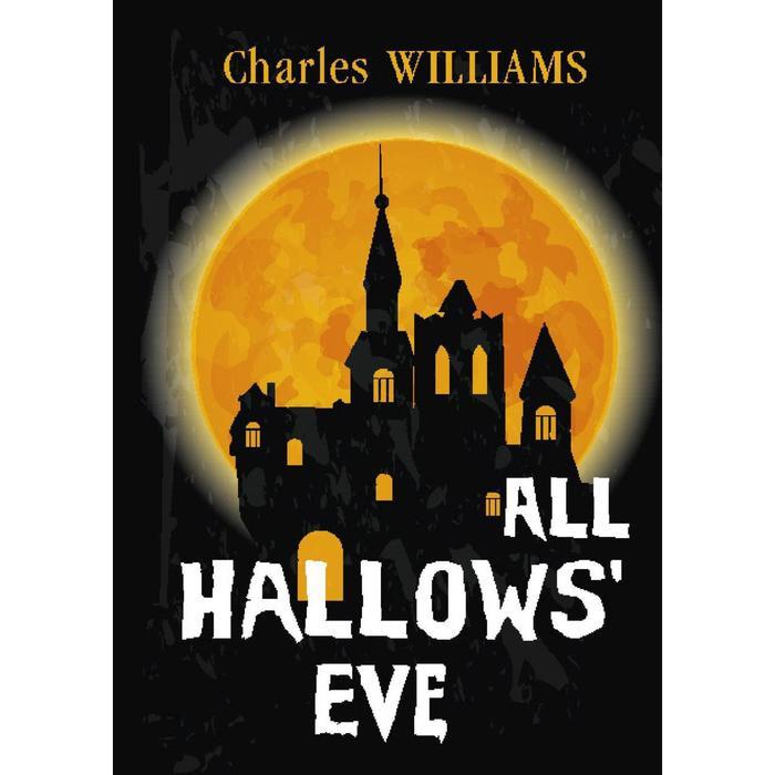 Foreign Language Book. All Hallows' Eve = Канун дня Всех Святых: на английском языке. Williams C.