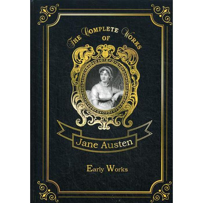 Foreign Language Book. Early Works = Ранние рассказы. Том 1: на английском языке. Austen J.
