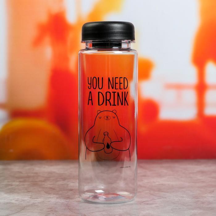 """Бутылка """"You need a drink"""", 500 мл"""