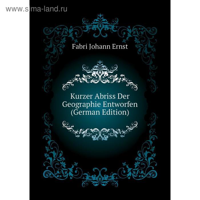 Книга Kurz er Abriss Der Geographie Entworfen