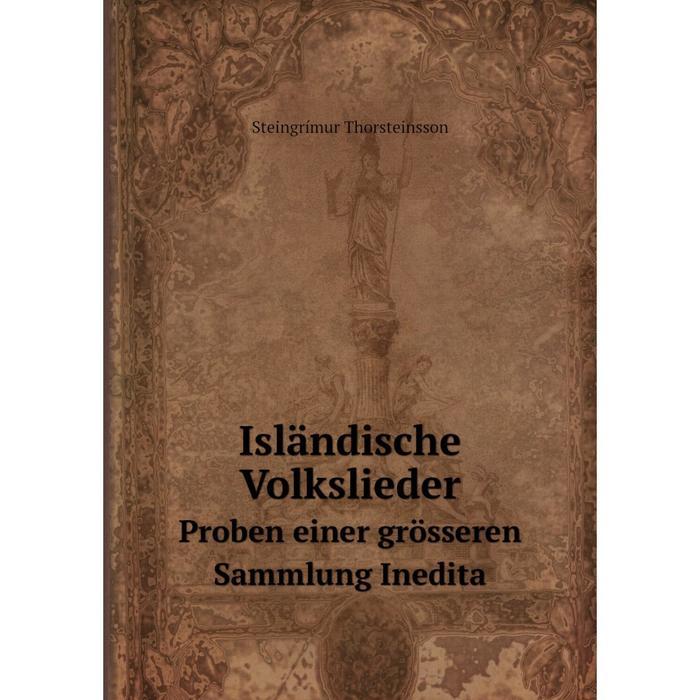 Книга Islndische VolksliederProben einer grsseren Sammlung Inedita
