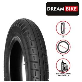 "Покрышка 10""x2"" Dream Bike"
